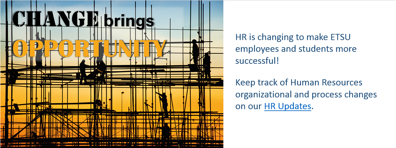 HR is changing to make ETSU employees and students more successful! 