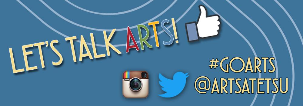 Let's Talk Arts! @artsatetsu on Twitter and Instagram #goarts
