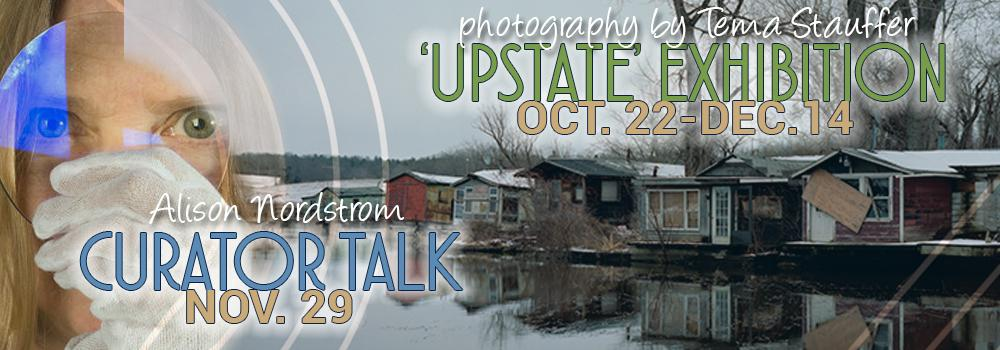 Upstate photography Exhibition Oct. 22- Dec. 14