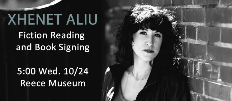 Xhenet Aliu Fiction Reading and Book Signing 5:00 Wednesday 10/24 Reece Museum