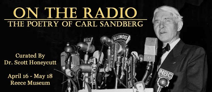 On the Radio: The Poetry of Carl Sandberg. Curated by Dr. Scott Honeycutt, April 16 - May 18