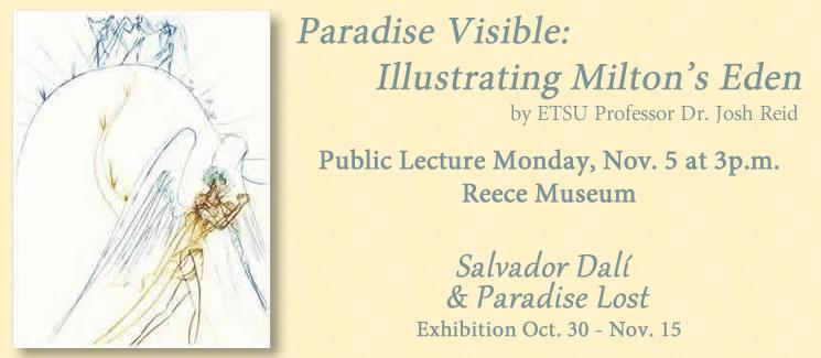Paradise Visible: Illustrating Milton's Eden Public Lecture Monday November 5, 3pm, Reece Museum