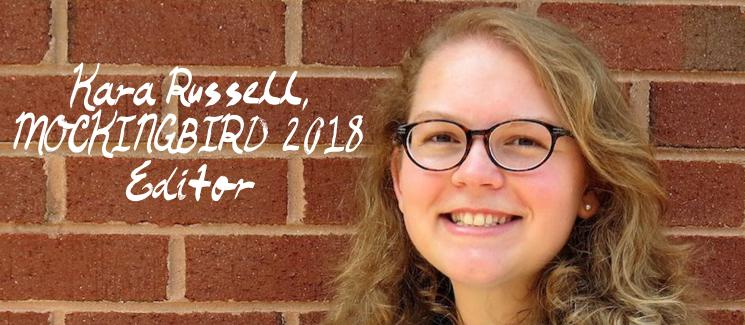 MOCKINGBIRD 2018 Editor Kara Russell invites student creative writing submissions