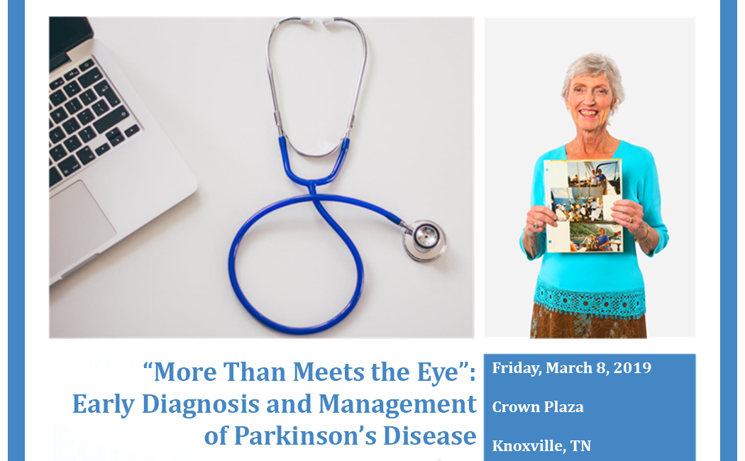 """""""More Than Meets the Eye"""": Early Diagnosis and Management of Parkinson's Disease"""