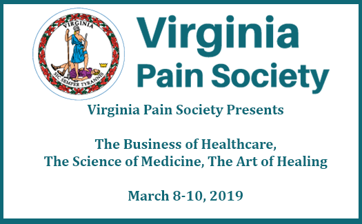"""Virginia Pain Society Conference""""The Business of Healthcare, The Science of Medicine, The Art of Healing"""""""