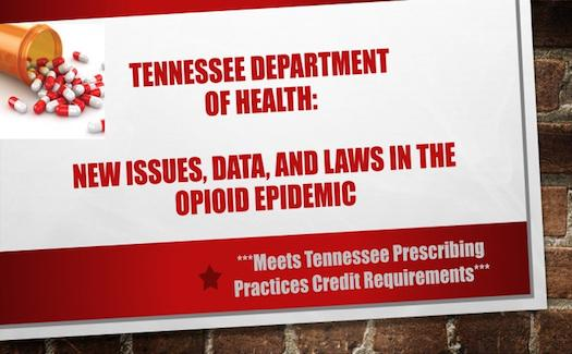 Tennessee Department of Health: New Issues, Data, and Laws in the Opioid Epidemic