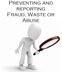 Preventing and Reporting Fraud, Waste or Abuse