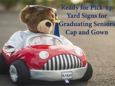 Senior Yard Signs and Cap and Gowns - Ready for Pick-up