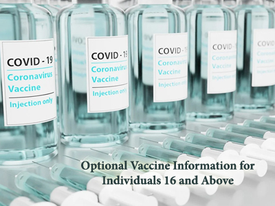 Optional Vaccine Information for Individuals 16 and Above